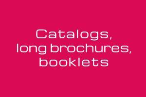 Portfolio for Catalogs, long brochures, booklets, etc.