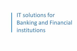 IT solutions for Banking and Financial  institutions