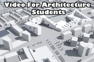 Video for Architecture Students