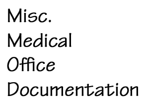 Misc Medical Office Documents