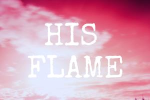 His Flame